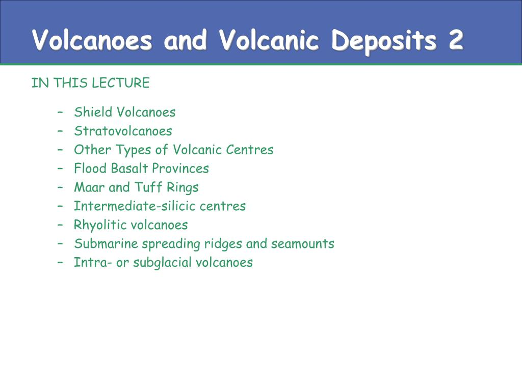 volcanoes and volcanic deposits 2 l.