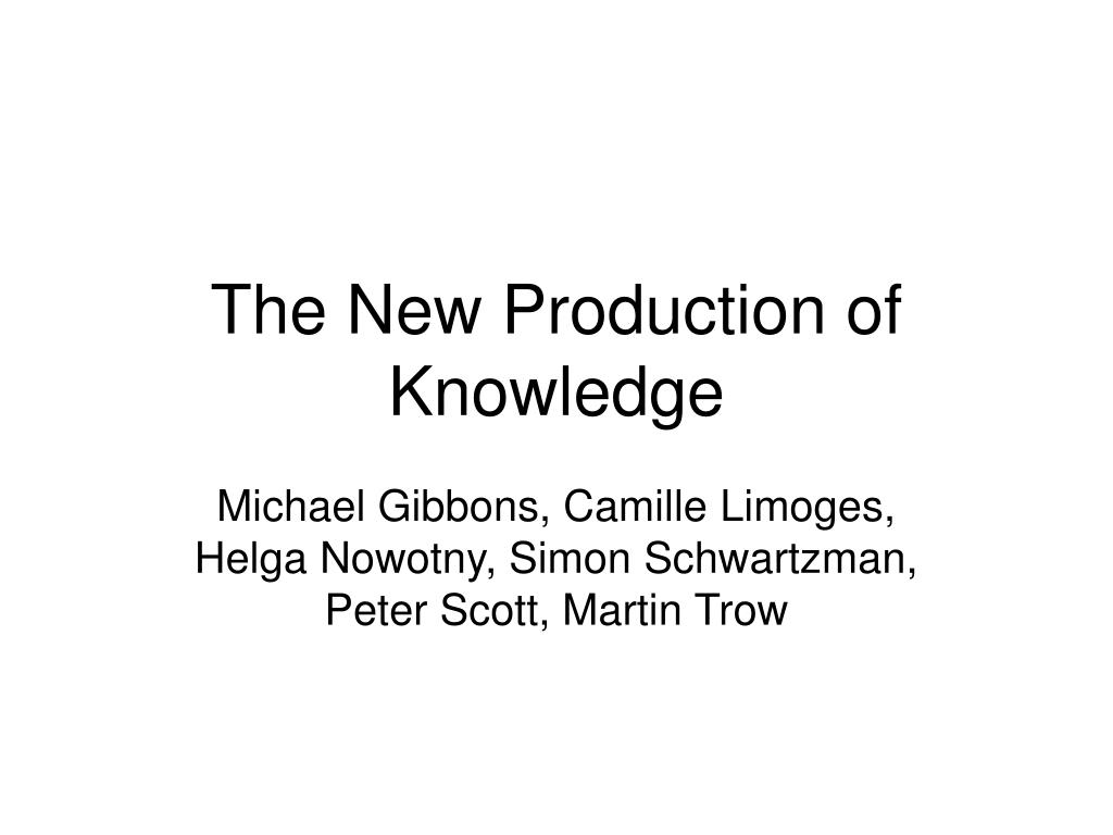 the new production of knowledge l.