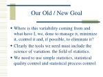 our old new goal