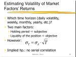 estimating volatility of market factors returns18