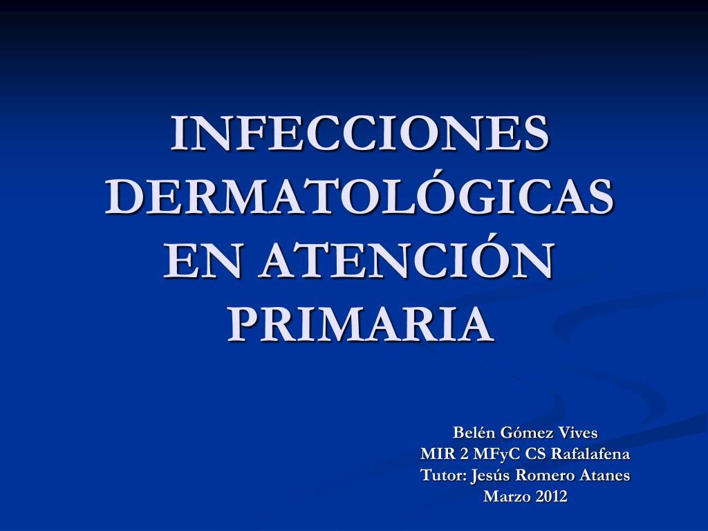infecciones dermatol gicas en atenci n primaria l.