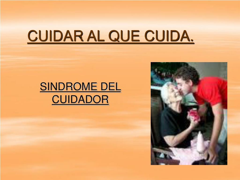 PPT - CUIDAR AL QUE CUIDA. PowerPoint Presentation - ID 785296 ab80f18ecbe7