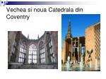 vechea si noua catedrala din coventry