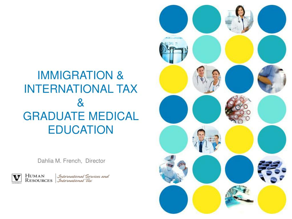 immigration international tax graduate medical education l.
