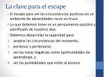 la clave para el escape