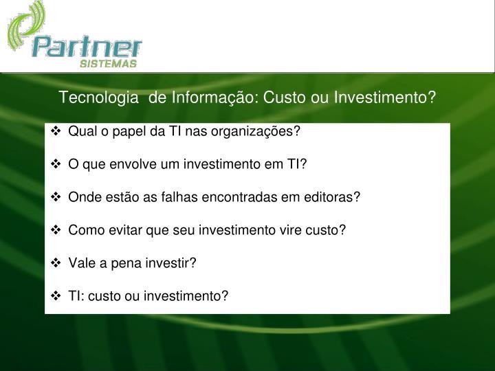 Tecnologia de informa o custo ou investimento