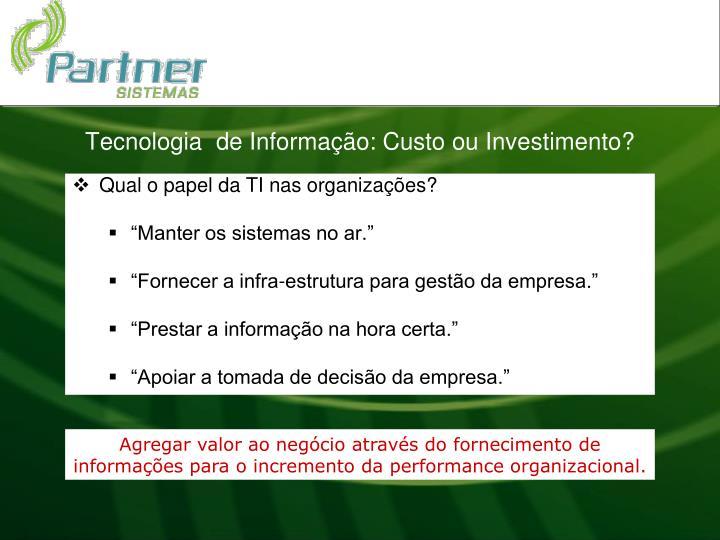 Tecnologia de informa o custo ou investimento3