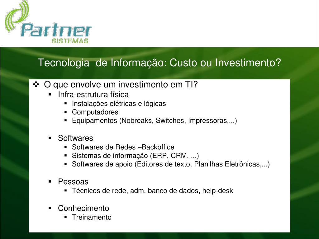 Tecnologia  de Informação: Custo ou Investimento?
