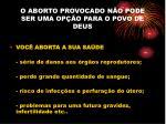 o aborto provocado n o pode ser uma op o para o povo de deus18