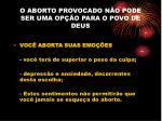 o aborto provocado n o pode ser uma op o para o povo de deus19