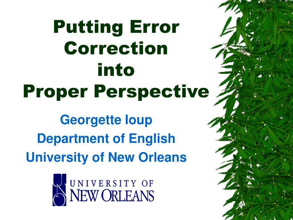 putting error correction into proper perspective l.