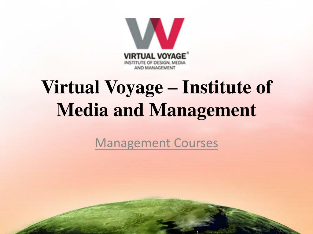 virtual voyage institute of media and management l.