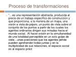 proceso de transformaciones