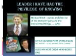 leader i have had the privilege of knowing