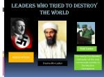 leaders who tried to destroy the world