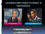 leaders who tried to make a difference