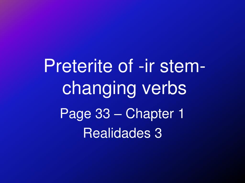 preterite of ir stem changing verbs l.