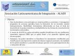 asociaci n latinoamericana de integraci n aladi