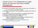 center s real time responses to legal issues during the hurricane related emergencies