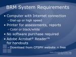 brm system requirements
