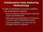 collaborative data gathering methodology