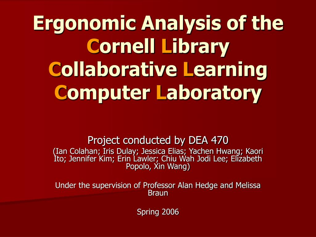 ergonomic analysis of the c ornell l ibrary c ollaborative l earning c omputer l aboratory l.
