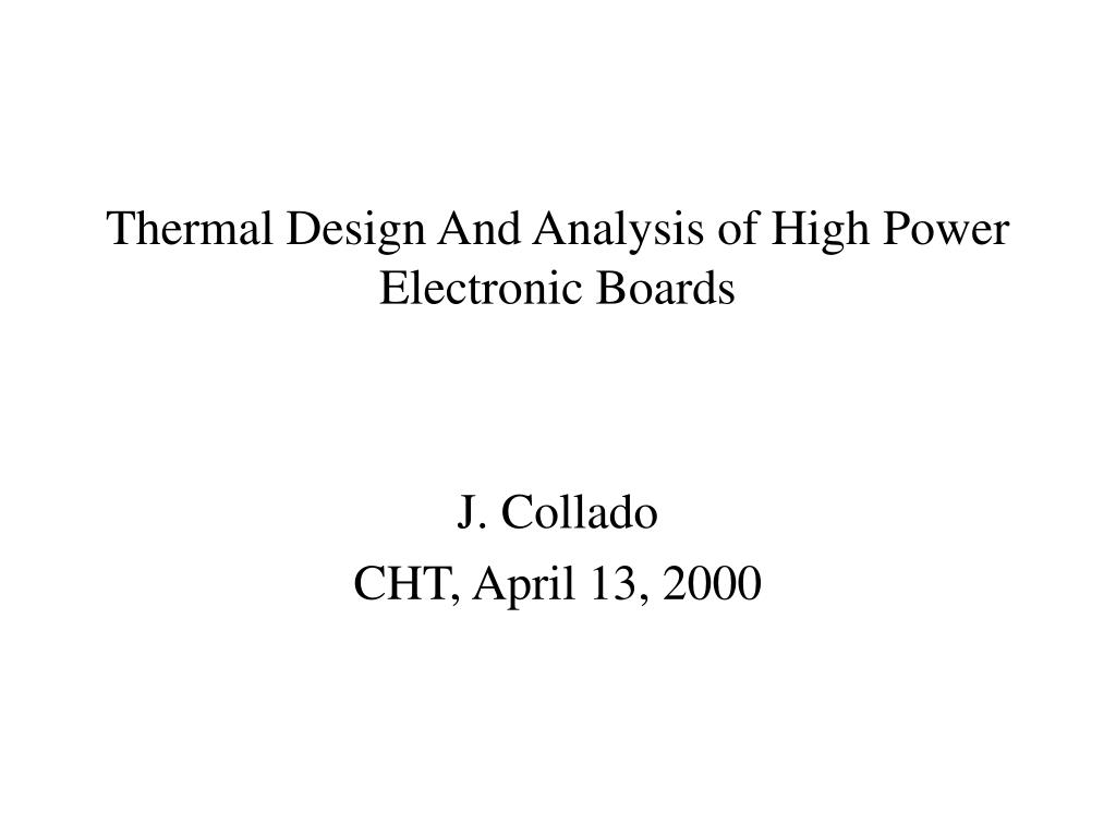 thermal design and analysis of high power electronic boards l.
