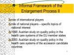 informal framework of the enlargement process ii