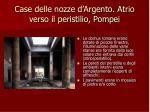 case delle nozze d argento atrio verso il peristilio pompei