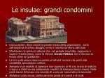 le insulae grandi condomini