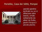 peristilio casa dei v ttii pompei