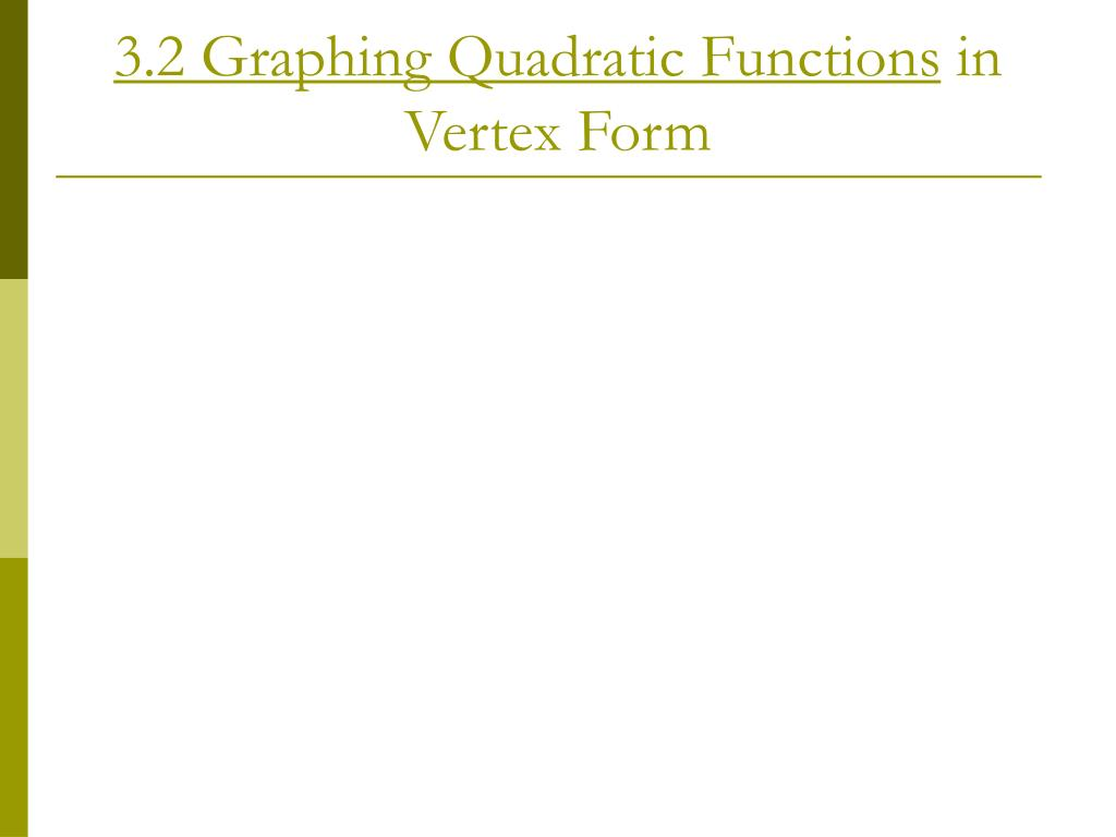 3 2 graphing quadratic functions in vertex form l.