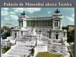 palacio de mussolini ahora tumba