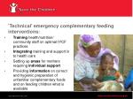 technical emergency complementary feeding interventions