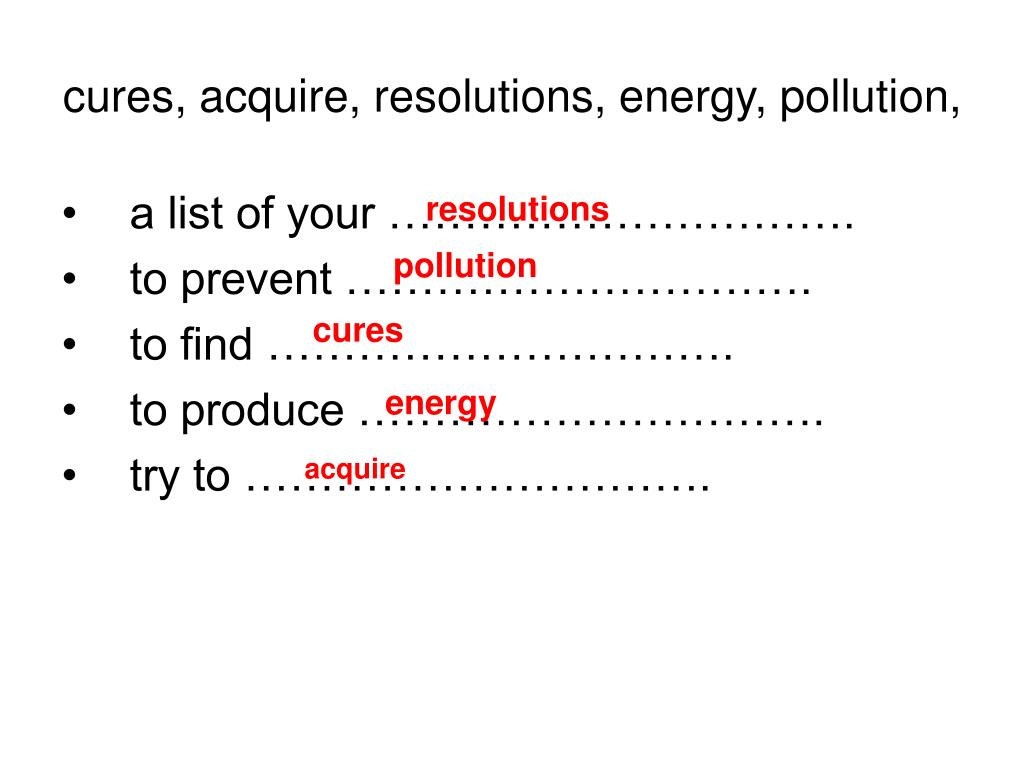 cures, acquire, resolutions, energy, pollution,