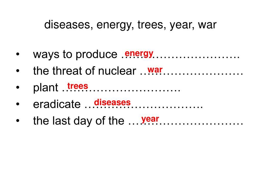 diseases, energy, trees, year, war