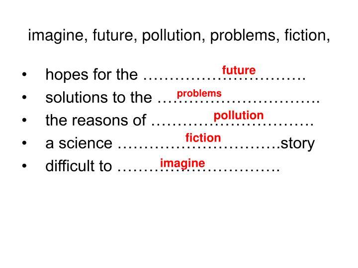 Imagine future pollution problems fiction