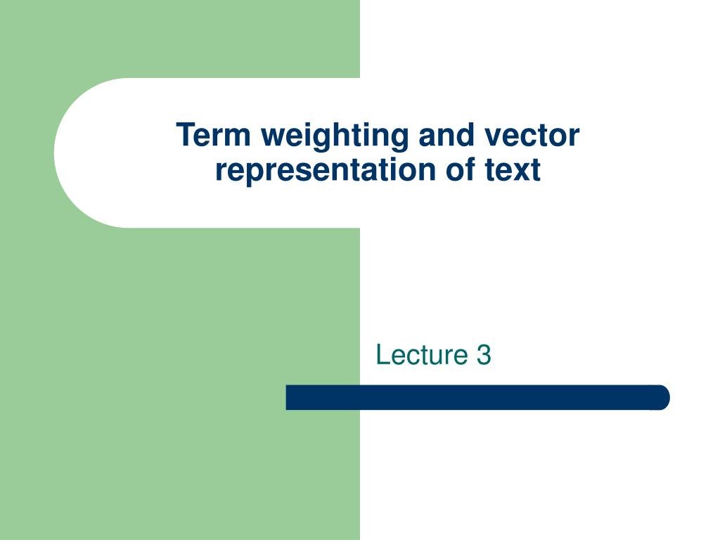 term weighting and vector representation of text l.