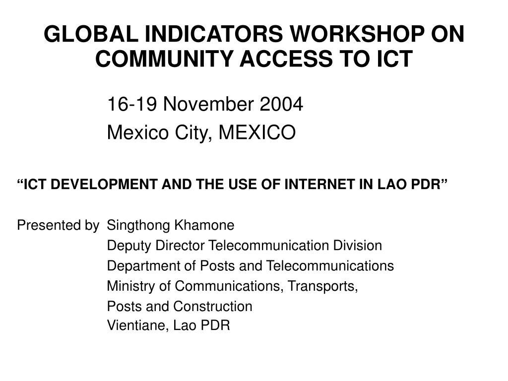 global indicators workshop on community access to ict l.