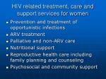 hiv related treatment care and support services for women