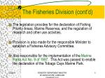 the fisheries division cont d