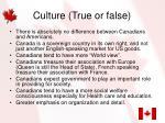 culture true or false