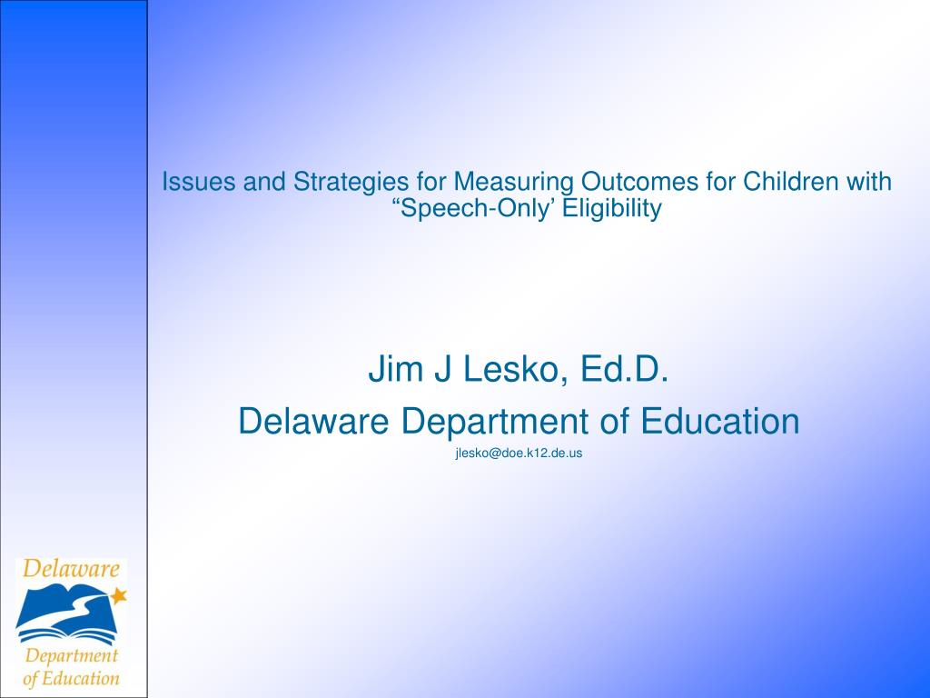 issues and strategies for measuring outcomes for children with speech only eligibility l.
