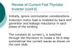 review of current fed thyristor inverter cont d