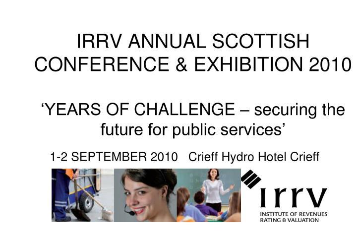 IRRV ANNUAL SCOTTISH CONFERENCE & EXHIBITION 2010