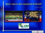 qual o esporte mais organizado do brasil
