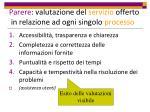 parere valutazione del servizio offerto in relazione ad ogni singolo processo