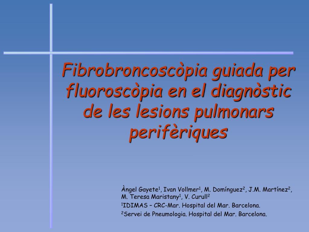 fibrobroncosc pia guiada per fluorosc pia en el diagn stic de les lesions pulmonars perif riques l.