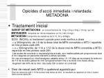 opioides d acci inmediata i retardada metadona
