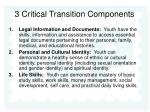 3 critical transition components
